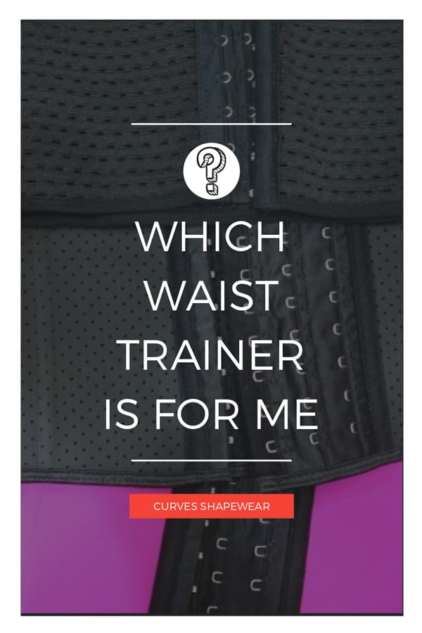 Which Waist Trainer Is Right For Me?